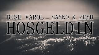 Buse Varol  Feat Sayko & Zeyh - Hoşgeldin Resimi