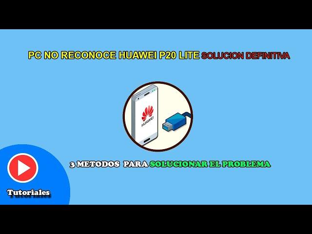 Mi PC NO RECONOCE Mi HUAWEI: Solución Definitiva (ACTIVAR DEPURACIÓN USB) (HISUITE)