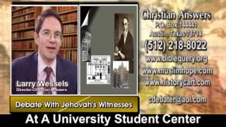 DEBATE: LARRY WESSELS VERSUS TWO JEHOVAH
