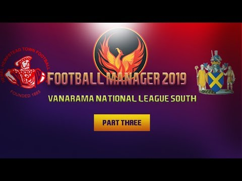 RISE FROM THE ASHES FM19 |Part 3|NATIONAL VANARAMA SOUTH LEAGUE |PHOENIX FC| Football manager 2019