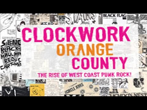 Clockwork Orange County | Punk Rock Documentary [2012]