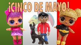 LOL Surprise Dolls Celebrate Cinco de Mayo with Coco! Sugar Queen and Queen Bee!