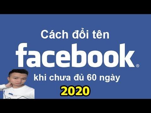 Cách Đổi Tên Facebook Trước 60 Ngày 2020
