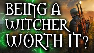 Witcher 3 - Is Being a Witcher Worth It?