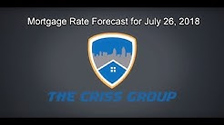 Mortgage Rate Forecast 2018-7-26