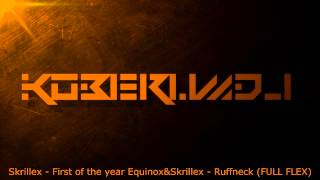 Skrillex - First of the year Equinox&Skrillex - Ruffneck (FULL FLEX) *MASHUP*