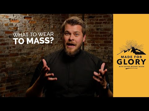 Made for Glory // What to Wear to Mass