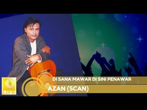Azan (Scan)- Di Sana Mawar Di Sini Penawar