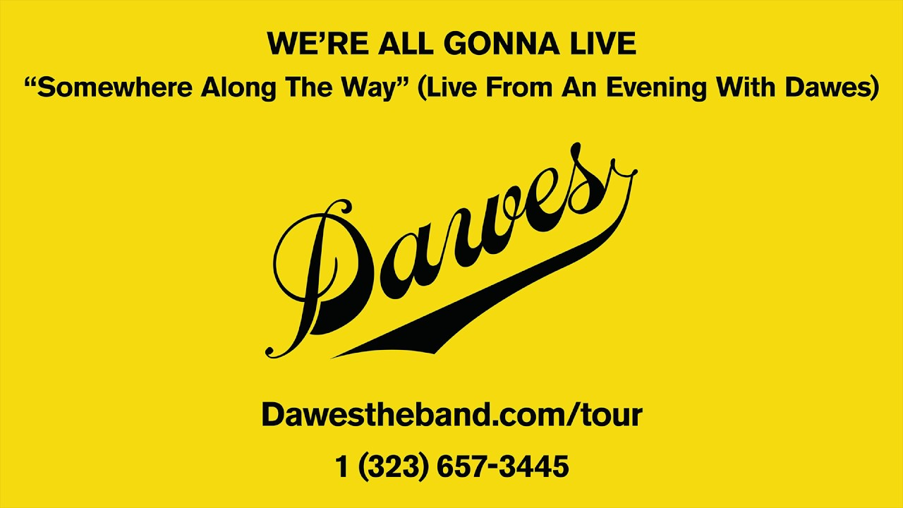 dawes-somewhere-along-the-way-live-from-an-evening-with-dawes-dawes