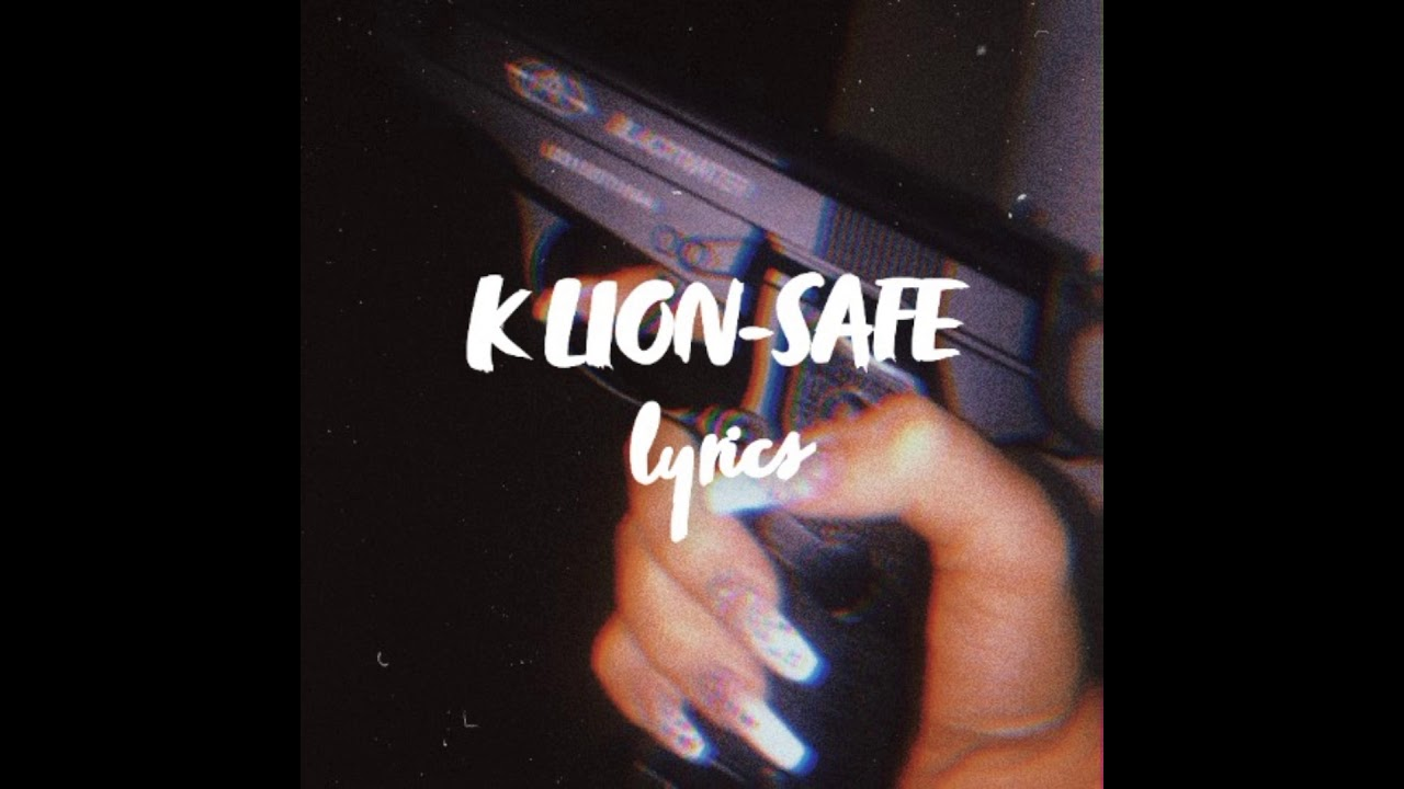 Download K LION-SAFE OFFICIAL LYRIC      VIDEO