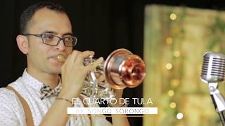 EL CUARTO DE TULA By Songo Sorongo (Son Cubano en Vivo)