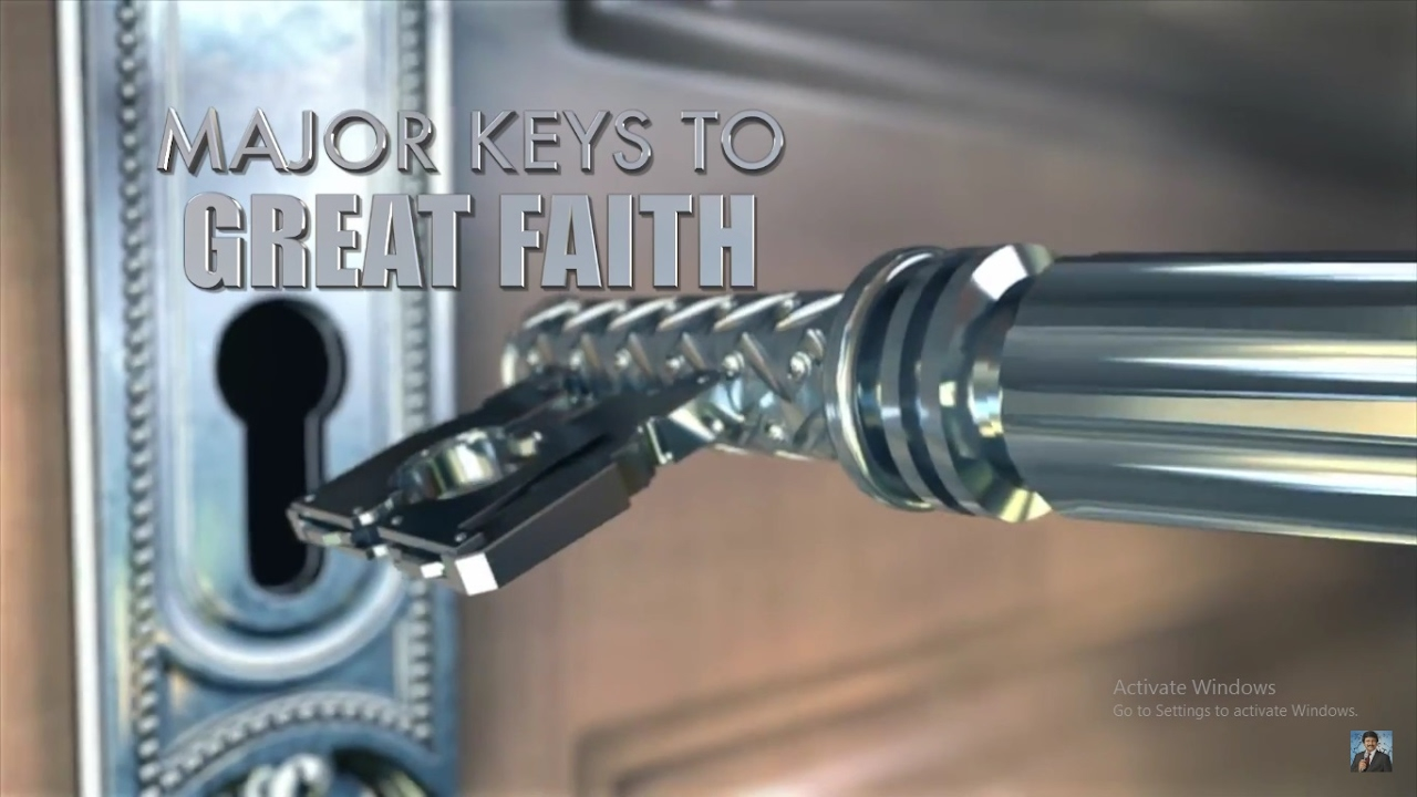 Major Keys to Great Faith