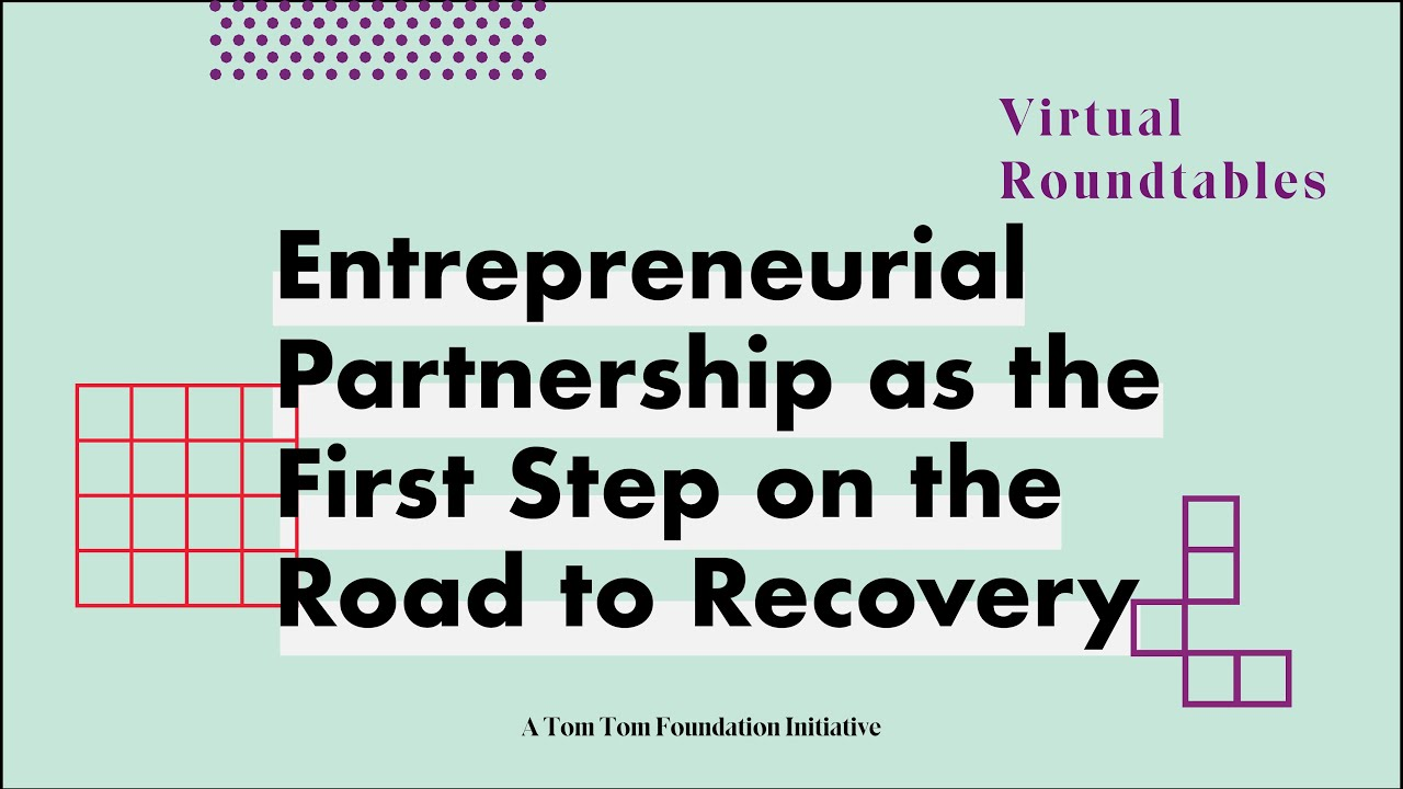 Virtual Roundtable: Entrepreneurial Partnership as the First Step on the Road to Recovery
