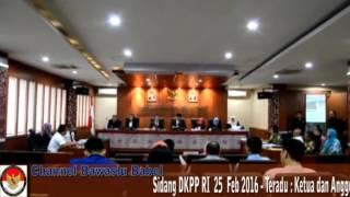 Sidang DKPP RI - 26 Feb 2016