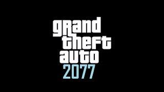 Grand Theft Auto 2077 - Cyberpunk Crossover Trailer