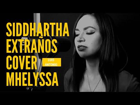 """Extraños"" – Siddhartha / Cover Mhelyssa feat. Luis Antonio"