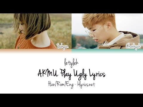 AKMU/Akdong Musician (악동뮤지션) Play Ugly Lyrics [Colour Coded|HAN/ROM/ENG]