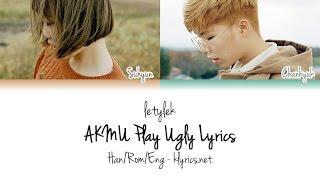 AKMU/Akdong Musician (악동뮤지션) Play Ugly Lyrics [Colour Coded|HAN/ROM/ENG]