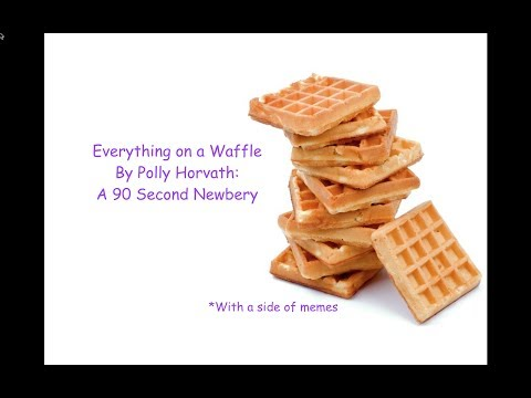 Everything On A Waffle By Polly Horvath: A 90 Second Newbery