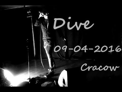 [FULL] Dive Live @ Cracow, Poland / 09.04.2016