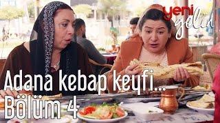 Yeni Gelin 4. Bölüm - Adana Kebap Keyfi...
