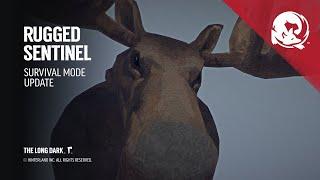 The Long Dark -- Rugged Sentinel (Game Update)