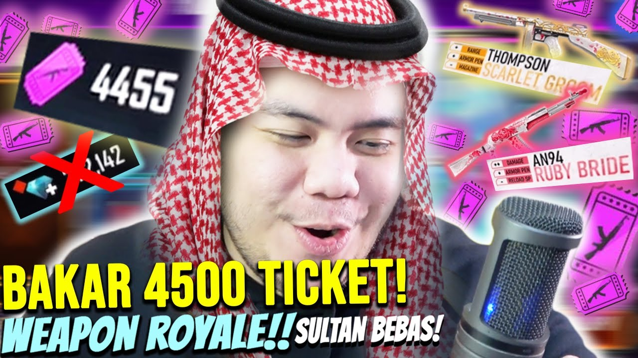 ABISIN 4500 TICKET WEAPON ROYALE SULTAN BORONG WEAPON ROYALE BARU!!