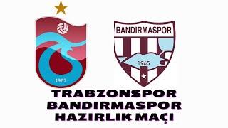TRABZONSPOR BANDIRMASPOR HAZIRLIK MAÇI #Trabzonspor #Giraykaçar