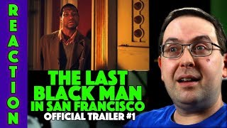 REACTION! The Last Black Man in San Francisco Trailer #1 - Jimmie Fails A24 Movie 2019