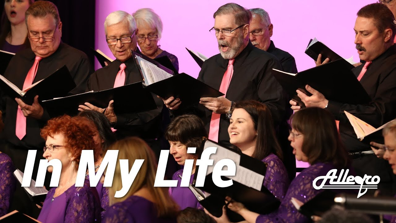In My Life | Allegro Community Chorus