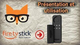 Présentation et utilisation de l'Amazon Fire Stick TV Basic Edition