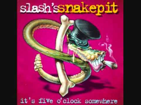 Slash's Snakepit – What Do You Want To Be