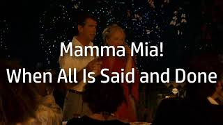 Mamma Mia! | When All Is Said and Done {lyrics}
