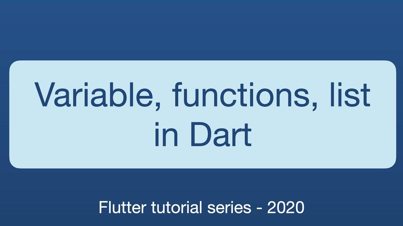 Dart basics-variables, functions, string, list
