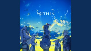 Provided to YouTube by TuneCore Japan Within(TVアニメゴブリンスレ...