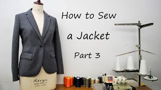 How to sew a Tailored Jacket tutorial Part 3 ジャケットの作り方・縫い方 Part 3