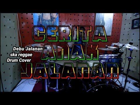 CERITA ANAK JALANAN | SKA REGGAE | DRUM COVER