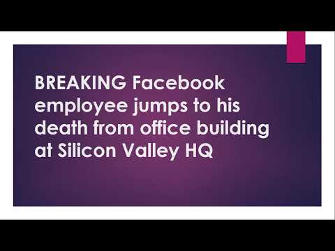 BREAKING Facebook employee jumps to his death from office building at Silicon Valley HQ