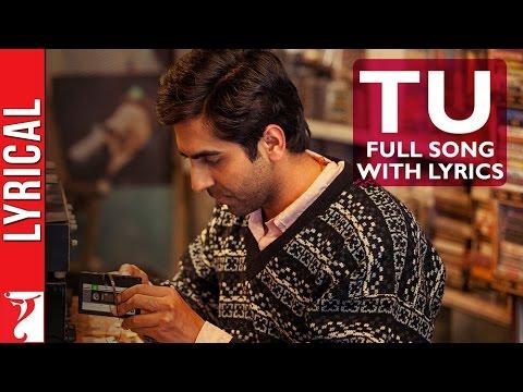 Lyrical: Tu Song with Lyrics | Dum Laga ke Haisha | Ayushmann Khurrana | Varun Grover