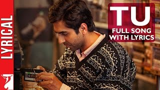 Lyrical: Tu Song with Lyrics | Dum Laga ke Haisha | Ayushmann Khurrana | Varun Grover