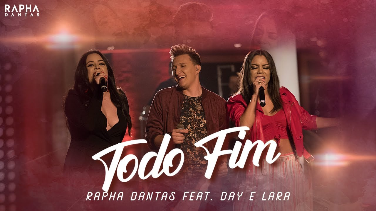 Rapha Dantas DVD Ao vivo - Todo Fim ft Day e Lara