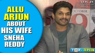 Allu Arjun About His Wife Sneha Reddy | TFPC