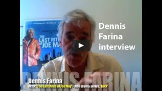 Actor Dennis Farina discusses The Last Rites of Joe May and Luck with Dustin Hoffman (Interview)