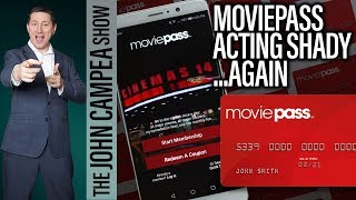 Moviepass Acting Shady Again - The John Campea Show