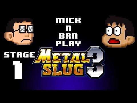 Mick n Brn Play Metal Slug 3 (Stage 1) |