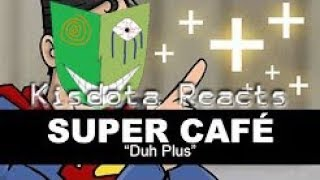 Kisdota Reacts to Super Cafe - Duh Plus (Is that song real?)