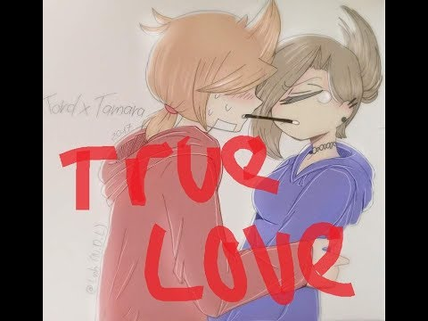 Tamara X Tord - True Love ~Requested By: Psyhco Boom~