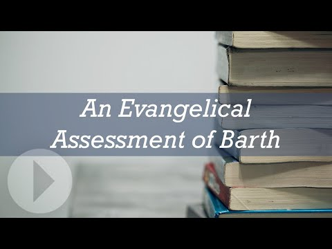 An Evangelical Assessment of Barth - Michael Reeves