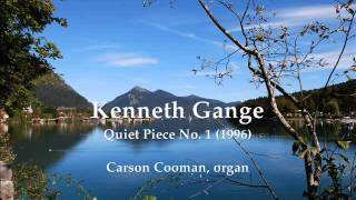 Kenneth Gange — Quiet Piece No. 1 (1996) for organ