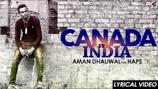 New Punjabi Songs 2016 ● CANADA VS INDIA ● AMAN DHALIWAL feat HAPS ● Punjabi Songs 2015 Latest Hits